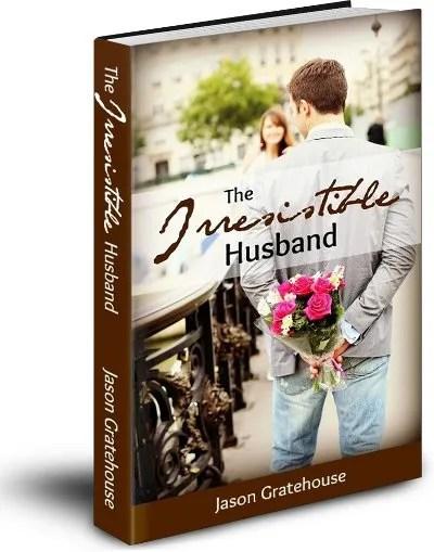The Irresistible Husband © Jason Gratehouse