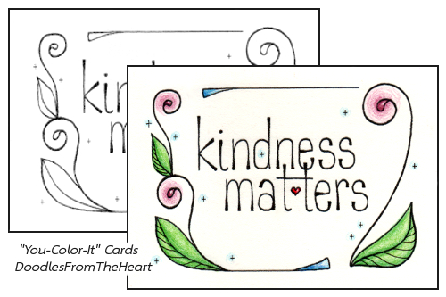 """DoodlesFromTheHeart - You-Color-It """"Kindness Matters"""" Cards"""