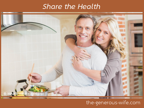 Share the Health - Model healthy living and invite him to join you.