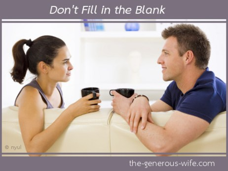 Don't Fill in the Blanks – The Generous Wife
