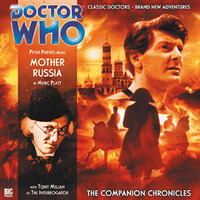 Mother Russia, the first in the second season of Big Finish's Companion Chronicles