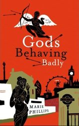 Gods Behaving Badly by not so struggling author Marie Phillips