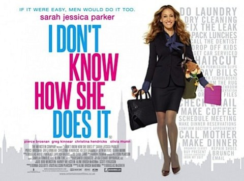 "I Don't Know How She Does It poster - tagline ""If it were easy, men would do it, too"""