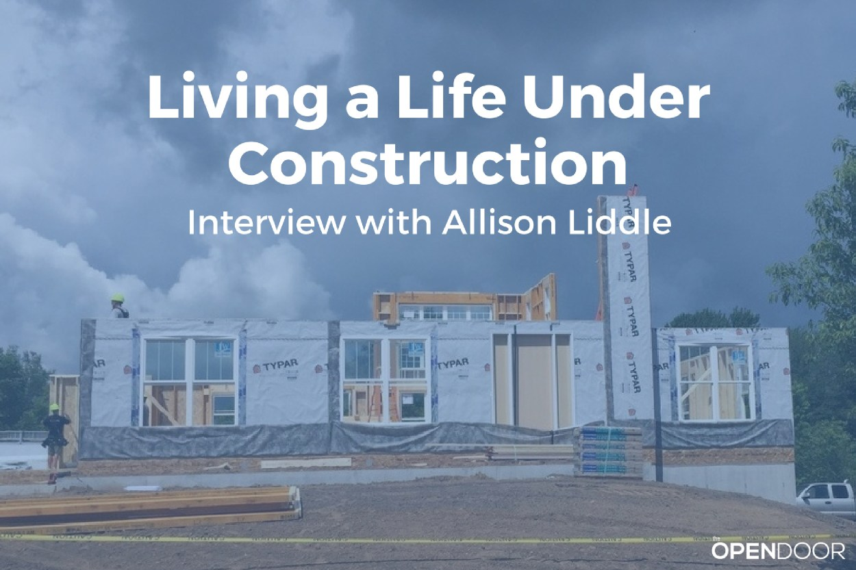 Living a Life Under Construction - Interview with Allison Liddle
