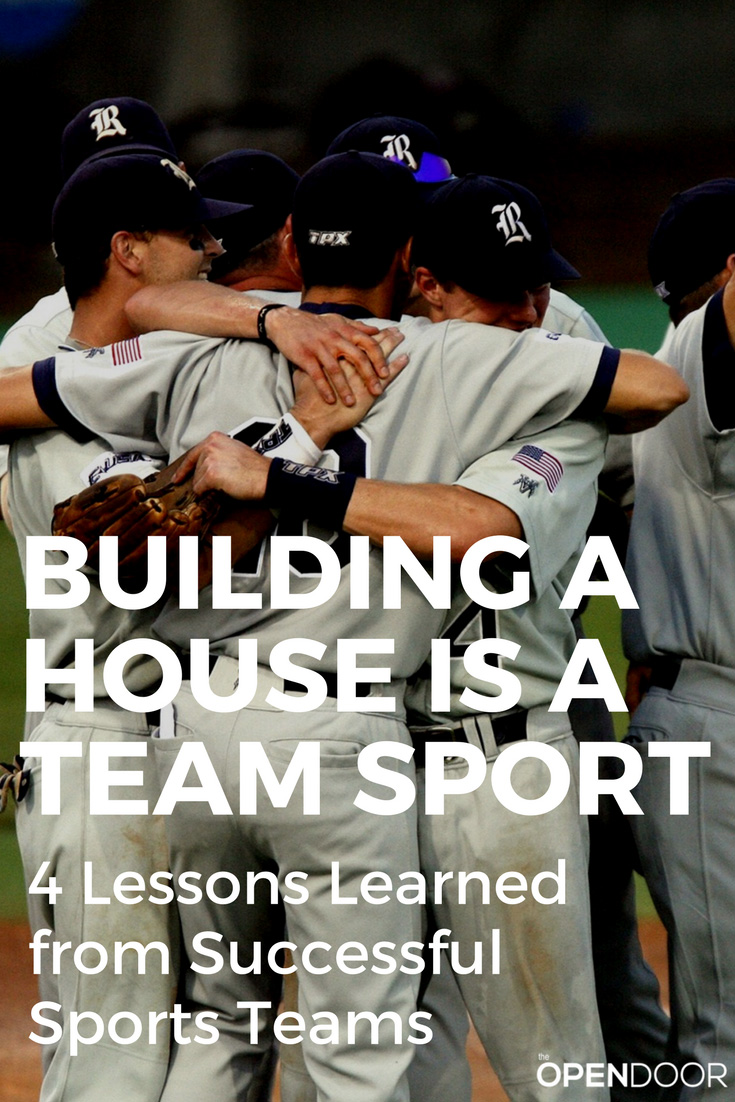 Building a House is a Team Sport