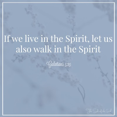 walk worthy, live in the spirit and walk in the spirit