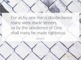 by one man's disobedience many were made sinners