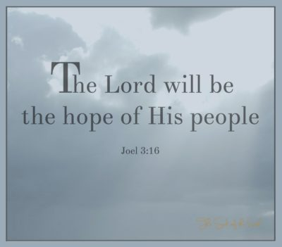 The Lord will be the hope of His people