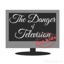 danger television for kids