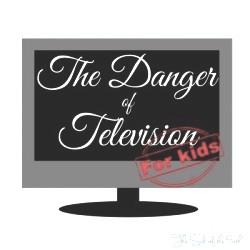 danger television for children