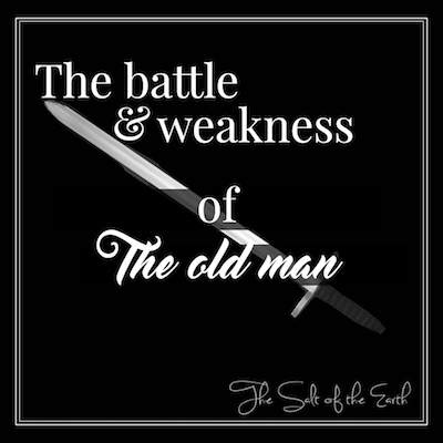 The battle and weakness of the old man