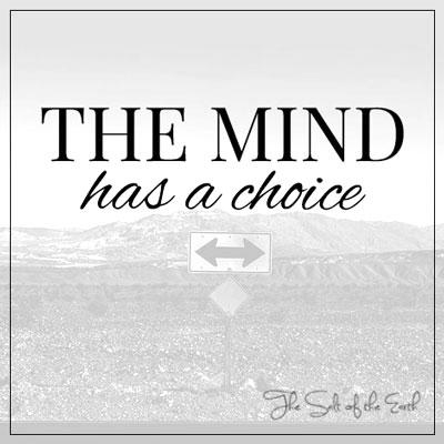 The mind has a choice