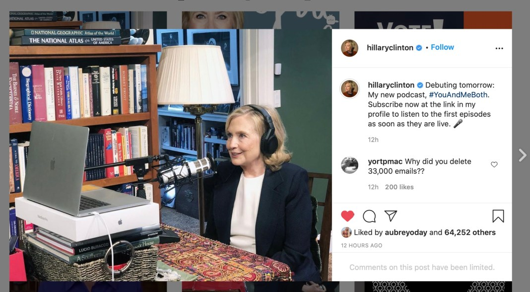 Hillary Clinton shared this photo as she launched her new podcast