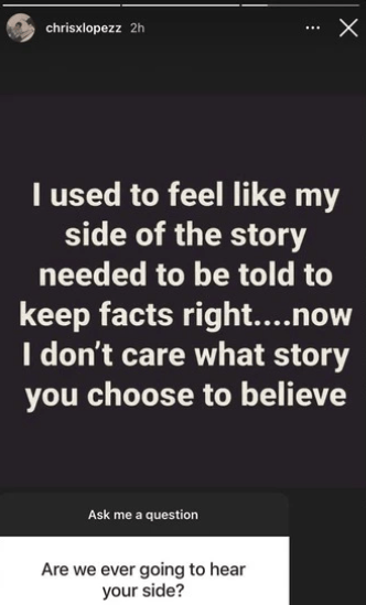 Chris also said he 'doesn't care' about telling his 'side' of the story