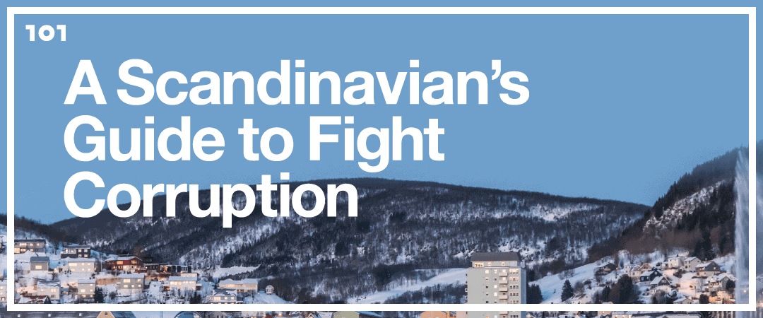 A Scandinavian's Guide to Fight Corruption