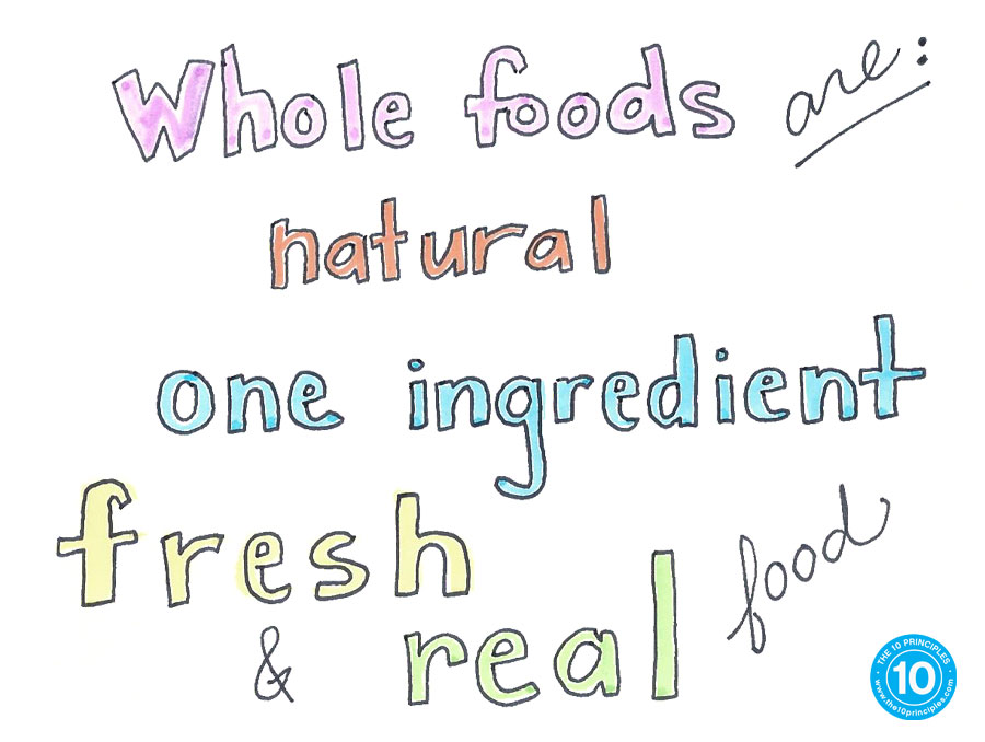 Whole foods are natural one ingredient