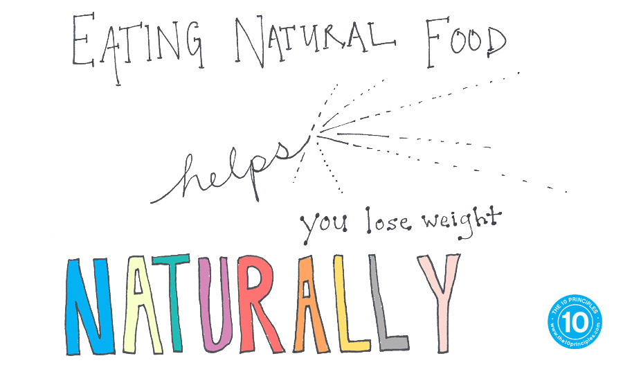 Eating natural food helps you lose weight naturally