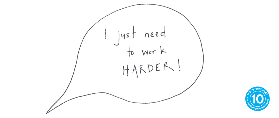 I just need to work harder.