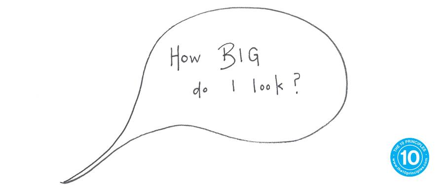 How BIG do I look?