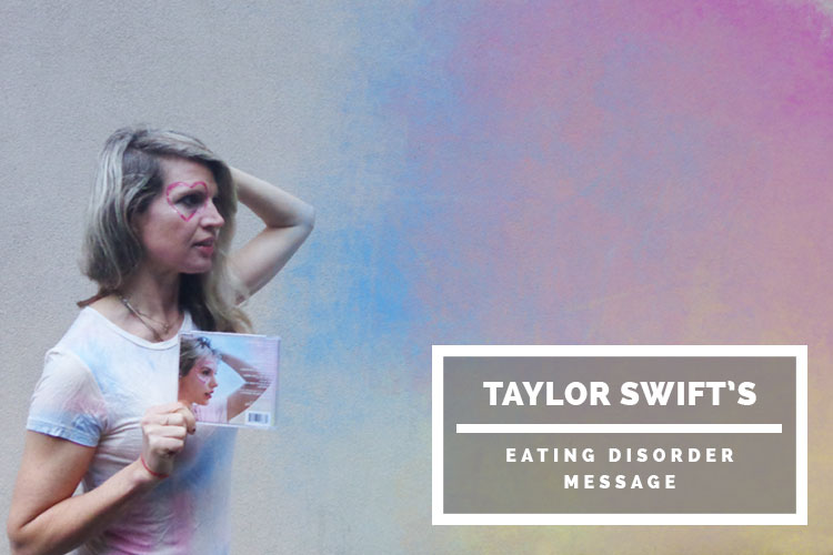 Taylor Swift's eating disorder message