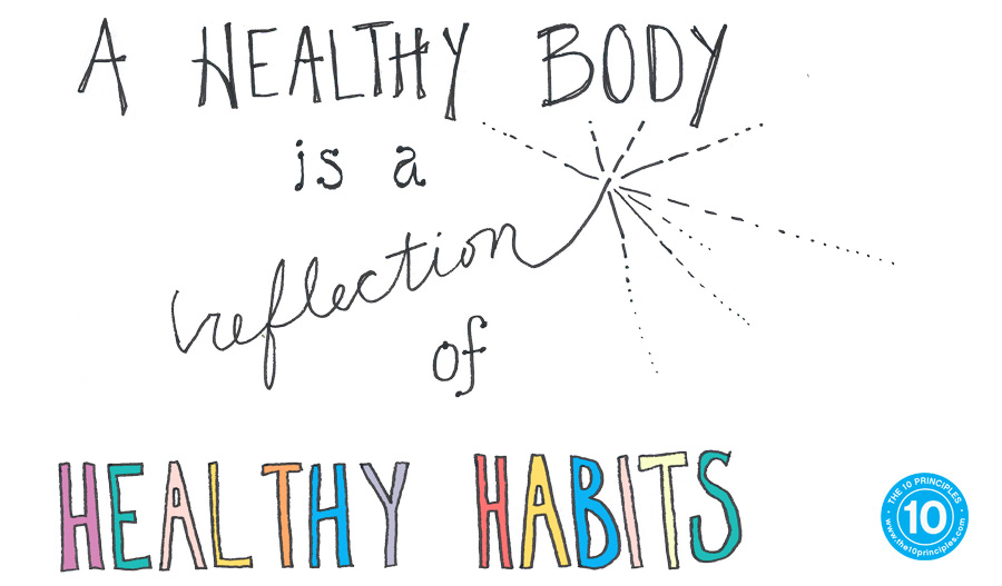 a healthy body is a reflection of healthy habits