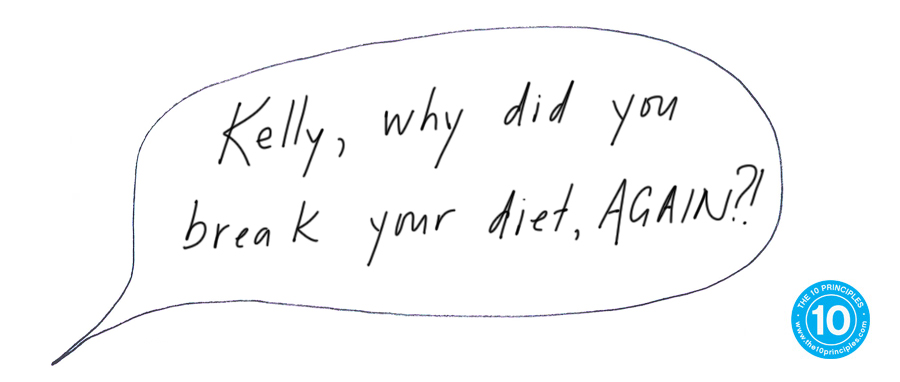 Kelly, why did you break your diet again?!