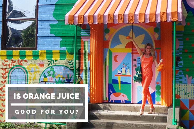 Is orange juice good for you?