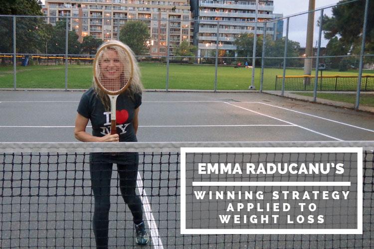 Emma Raducanu's winning strategy applied to weight loss