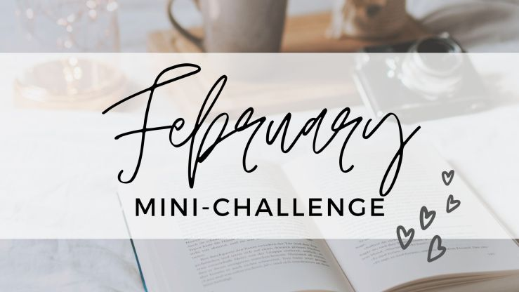 February Mini-Challenge text and hearts over photo of a book