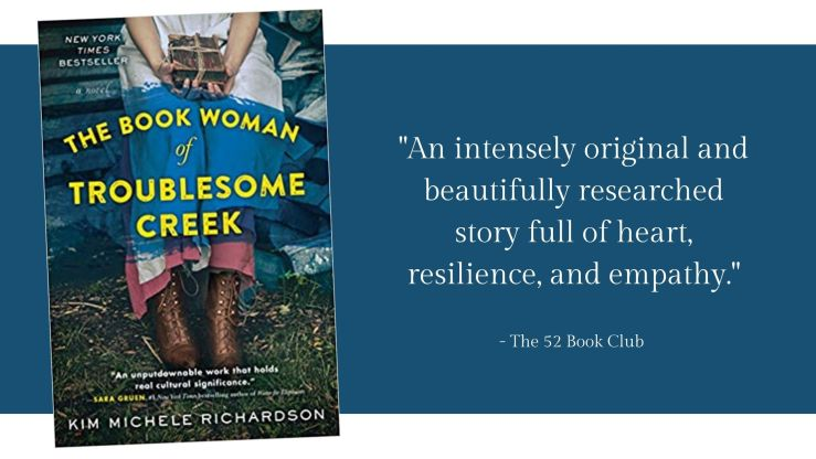 An intensely original and beautifully researched story full of heart, resilience and empathy -- The Book Woman of Troublesome Creek
