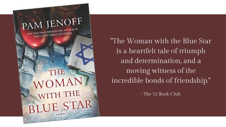 The Woman with the Blue Star is a heartfelt tale of triumph and determination and a moving witness to the incredible bonds of friendship. The 52 Book Club quote.