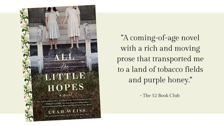 All the Little Hopes is a coming of age novel with a rich and moving prose that transported me to a land of tobacco fields and purple honey.