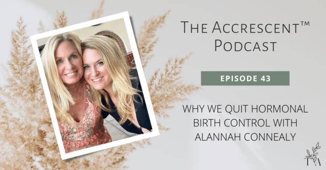 The Accrescent™ Podcast - Hormonal Birth Control