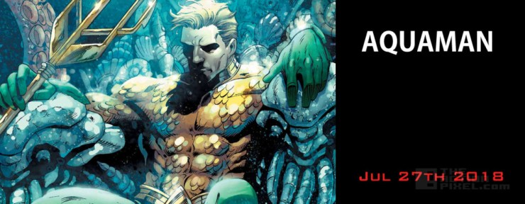 Aquaman (July 27th - DC Comics - starring Jason Momoa (Khal Drogo) of Game of Thrones) THE ACTION PIXEL @theactionpixel