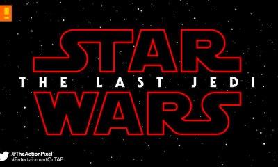 star wars, the last jedi, jedi, star wars: the last jedi, the action pixel, entertainment on tap,