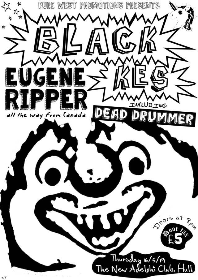 BLACK KES + Eugene Ripper + Dead Drummer