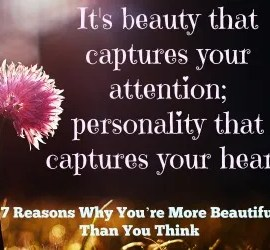 Reasons Why You're More Beautiful Woman Than You Think