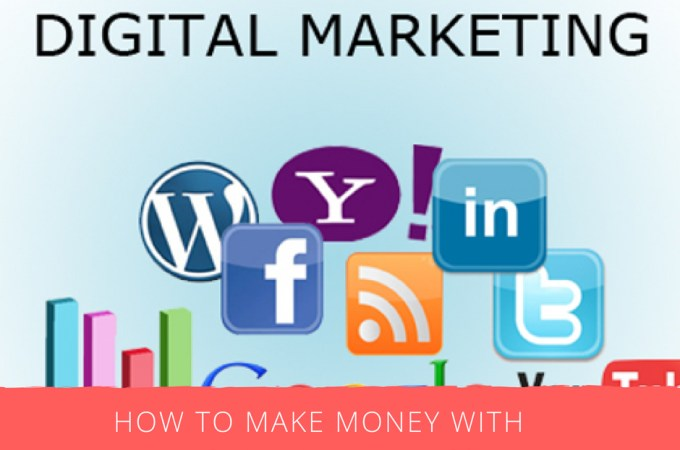 How to Make Money with Digital Marketing 2018