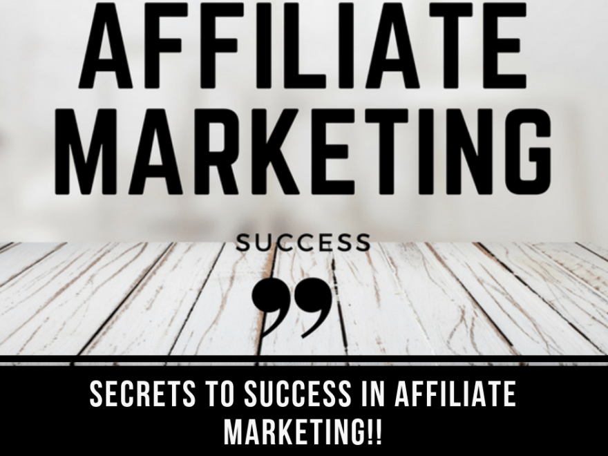 post39 - Learn The Secrets to Success in Affiliate Marketing