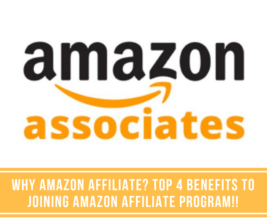 post44 - Why Amazon Affiliate? Top 4 Benefits to Joining Amazon Affiliate Program