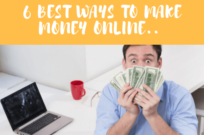 6 Best Ways to Make Money Online