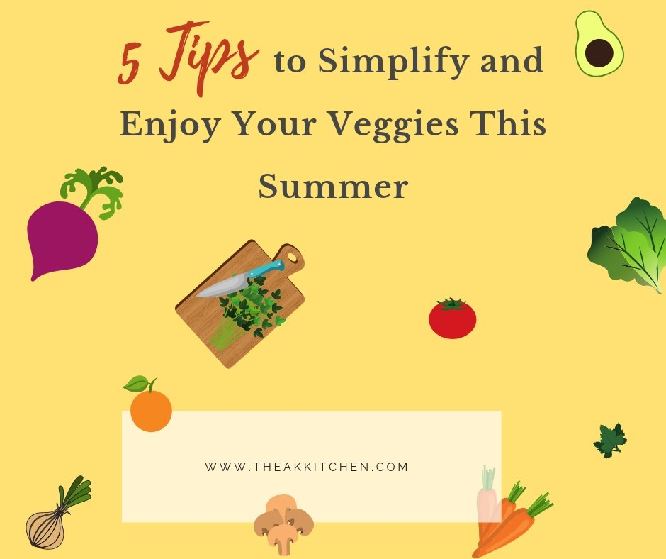 5 tips to enjoy your veggies this summer