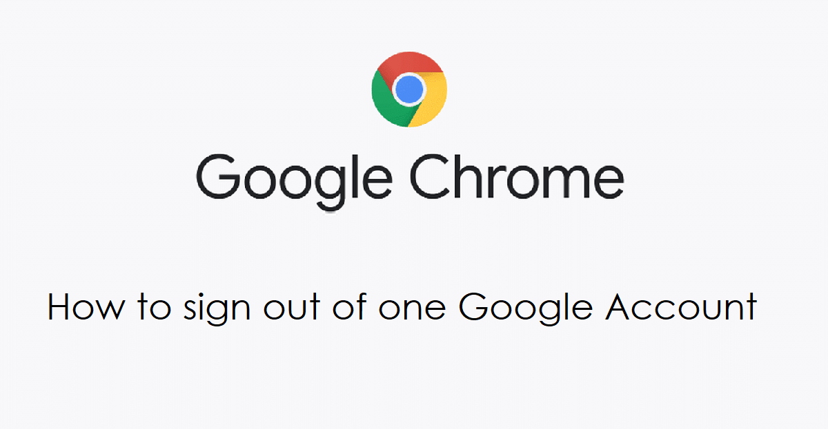 How to sign out of one Google Account
