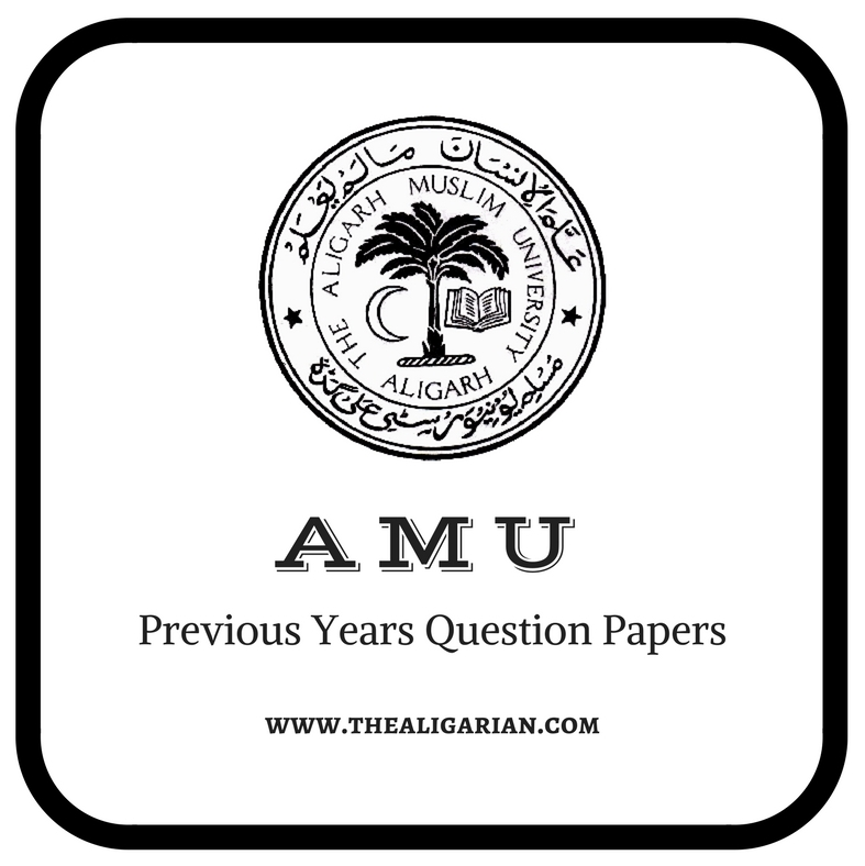AMU Last Year Entrance Papers | Previous Year Question Paper