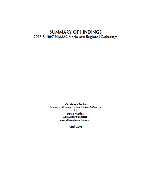 Summary of Findings 2006 & 2007 NAMAC Media Arts Regional Gatherings