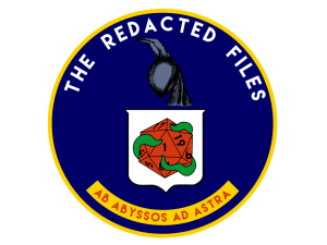 The Redacted Files logo looks like the CIA Seal with a night gaunt and tentacles cradling a d20 with a 1 facing up. Text at the bottom reads Ab Abyssos Ad Astra