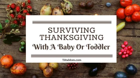 How To Survive Thanksgiving With Babies and Toddlers