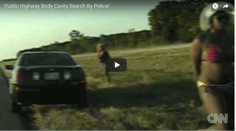 Texas Cops Do Roadside Body Cavity Search The American Police State