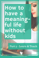 How childfree women can live meaningful lives by learning and teaching
