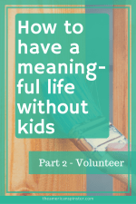 How childfree women can live meaningful lives by volunteering their skills to help others.